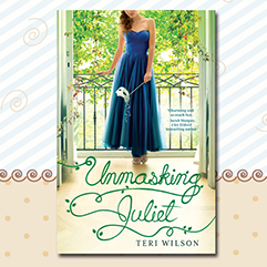 Read an Excerpt of UNMASKING JULIET by Teri Wilson